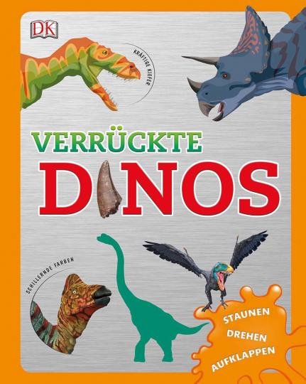 Verrückte Dinos. Staunen, drehen, aufklappen.