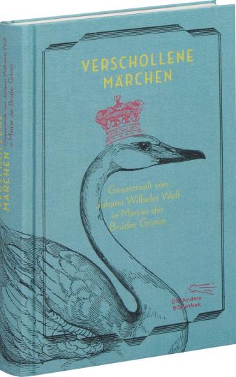 Verschollene Märchen. Gesammelt in Manier der Brüder Grimm.