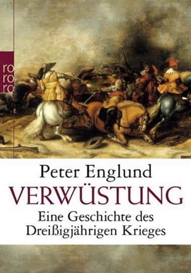 Verwüstung. Eine Geschichte des Dreißigjährigen Krieges.