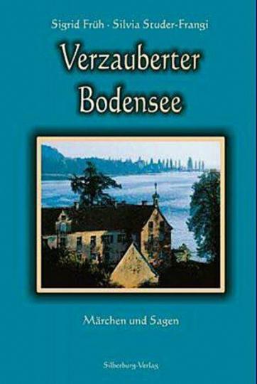 Verzauberter Bodensee. Märchen und Sagen.