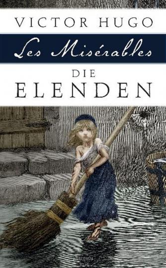 Victor Hugo. Die Elenden. Roman in fünf Teilen.