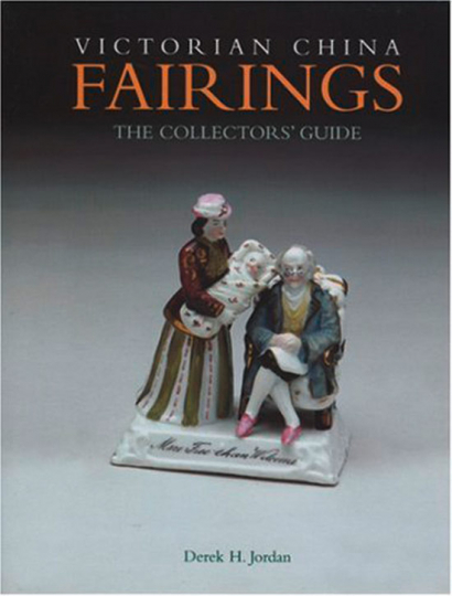 Victorian China Fairings. The Collectors Guide.