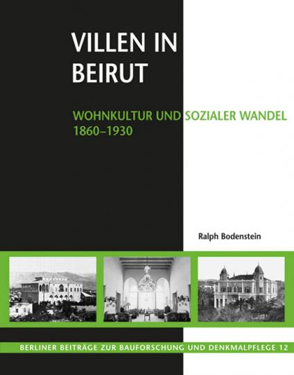 Villen in Beirut: Wohnkultur und sozialer Wandel 1860-1930.