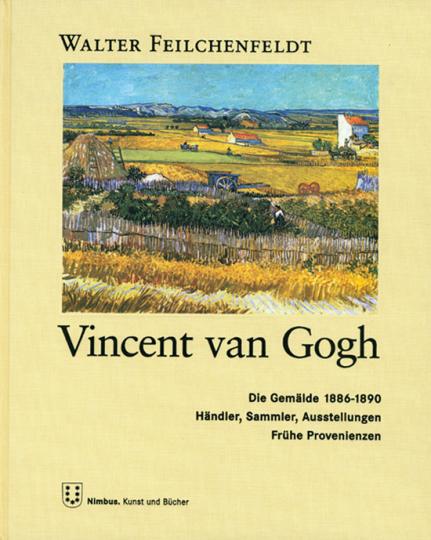 Vincent van Gogh. Die Gemälde 1886-1890.