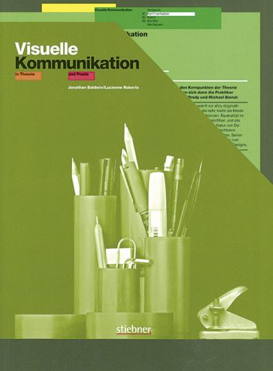 Visuelle Kommunikation in Theorie und Praxis.