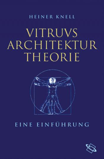 Vitruvs Architekturtheorie. Eine Einführung