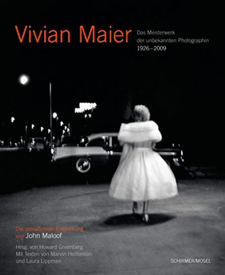 Vivian Maier. Photographin. Das unbekannte Meisterwerk.