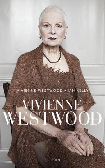 Vivienne Westwood. Die Biografie.