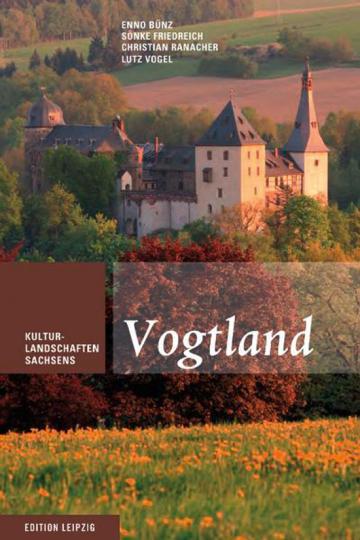 Vogtland. Kulturlandschaften Sachsens.