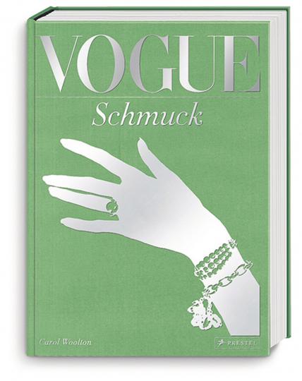 Vogue Schmuck. 100 Jahre Eleganz, Schönheit und Stil.