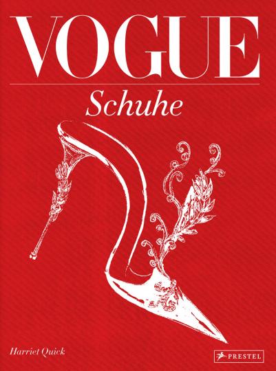 Vogue: Schuhe. 100 Jahre Eleganz, Schönheit und Stil.