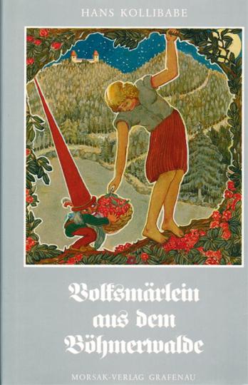 Volksmärlein aus dem Böhmerwalde - Volkserzählungen, Mythen und Legenden aus dem Böhmerwald