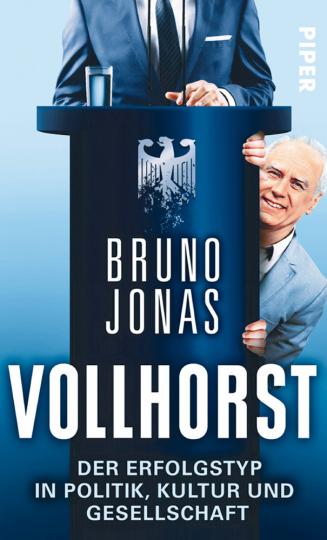 Vollhorst. Der Erfolgstyp in Politik, Kultur und Gesellschaft
