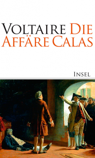 Voltaire. Die Affäre Calas. Über die Toleranz.