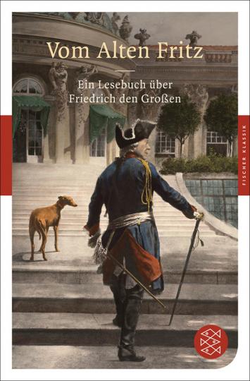 Vom Alten Fritz - Ein Lesebuch über Friedrich den Großen.