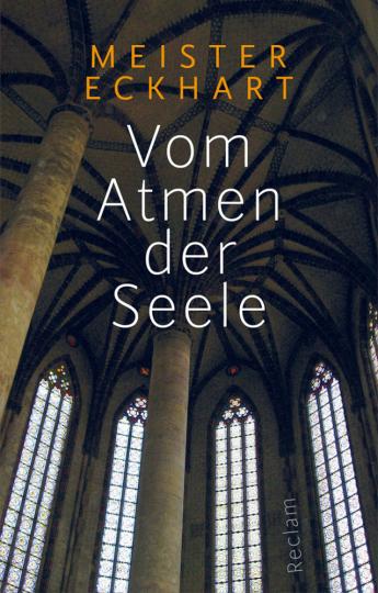Vom Atmen der Seele - Aus den Traktaten und Predigten - Herausgegeben von Dietmar Mieth