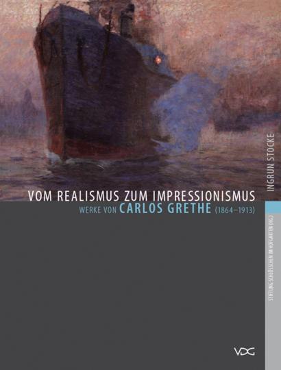Vom Realismus zum Impressionismus. Werke von Carlos Grethe (1864-1913).