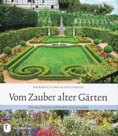 Vom Zauber alter Gärten. Deutschlands schönste alte Gärten.