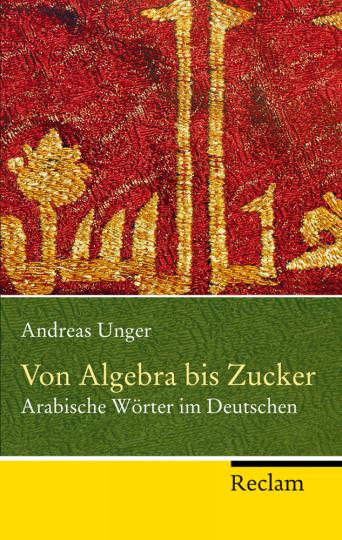Von Algebra bis Zucker - Arabische Wörter im Deutschen