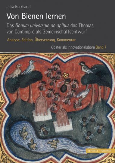 Von Bienen lernen. Das Bonum universale de apibus des Thomas von Cantimpré als Gemeinschaftsentwurf. Analyse, Edition, Übersetzung, Kommentar.
