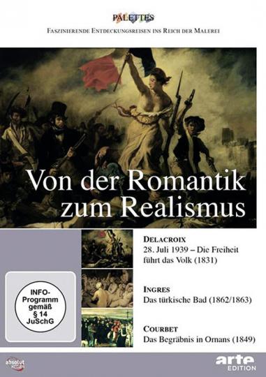Von der Romantik zum Realismus: Delacroix - Ingres - Courbet. DVD.