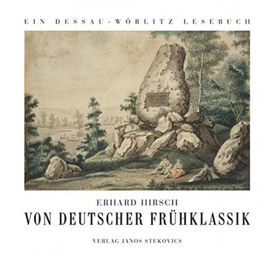 Von deutscher Frühklassik. Ein Dessau-Wörlitz Lese- und Quellenbuch. Chronologisch geordnet.