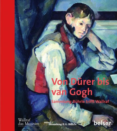 Von Dürer bis van Gogh. Sammlung Bührle trifft Wallraff.