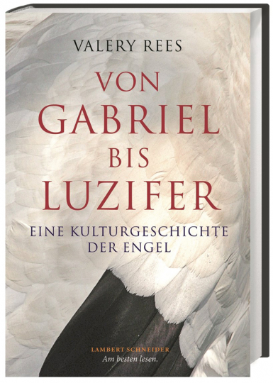 Von Gabriel bis Luzifer. Eine Kulturgeschichte der Engel.