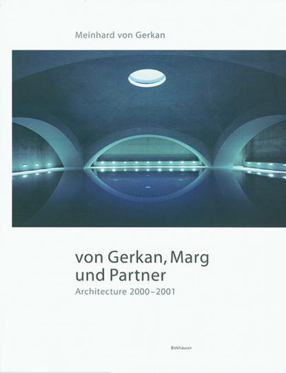 Von Gerkan, Marg und Partner. Architecture 2000-2001.