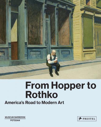 Von Hopper bis Rothko. Amerikas Weg in die Moderne.