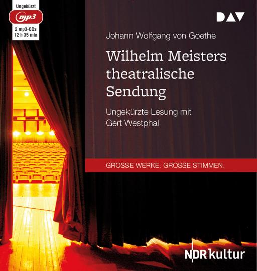 Von Johann Wolfgang von Goethe. Wilhelm Meisters theatralische Sendung. 2 mp3-CDs.