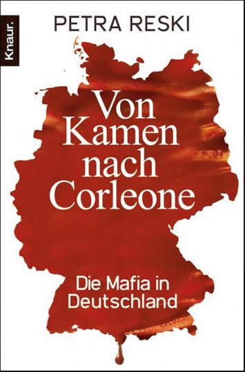 Von Kamen nach Corleone. Die Mafia in Deutschland
