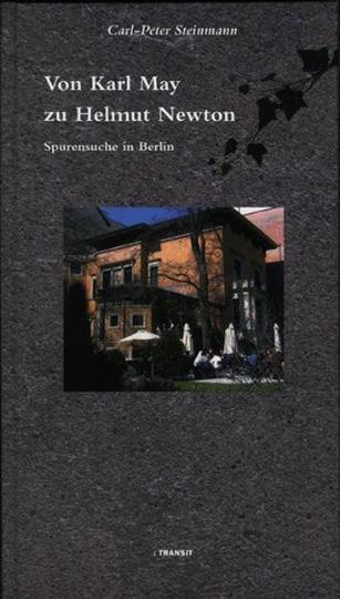 Von Karl May zu Helmut Newton. Spurensuche in Berlin.