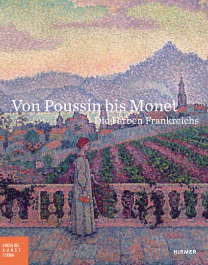 Von Poussin bis Monet. Die Farben Frankreichs.
