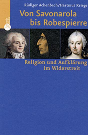 Von Savonarola bis Robespierre.