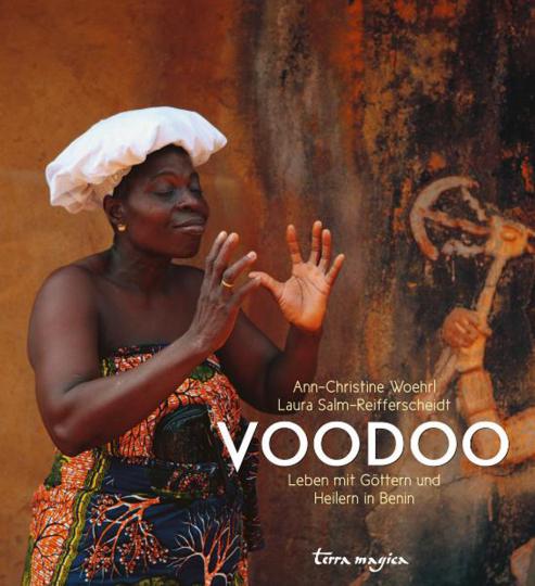 Voodoo. Leben mit Göttern und Heilern in Benin.