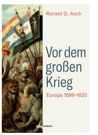 Vor dem großen Krieg. Europa 1589-1620.