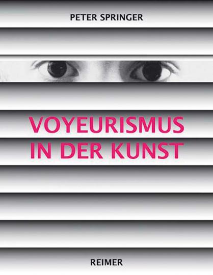 Voyeurismus in der Kunst.