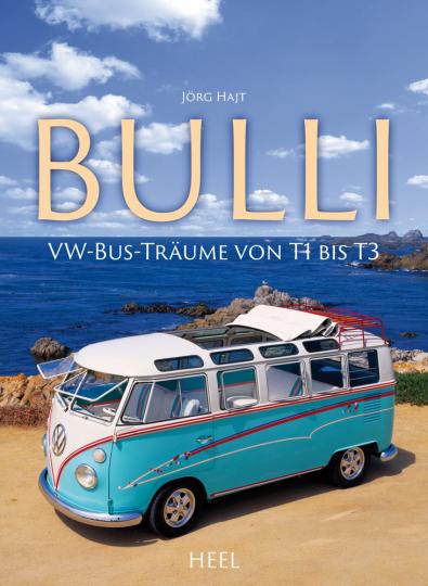 VW Bulli. VW-Bus-Träume von T1 bis T3.