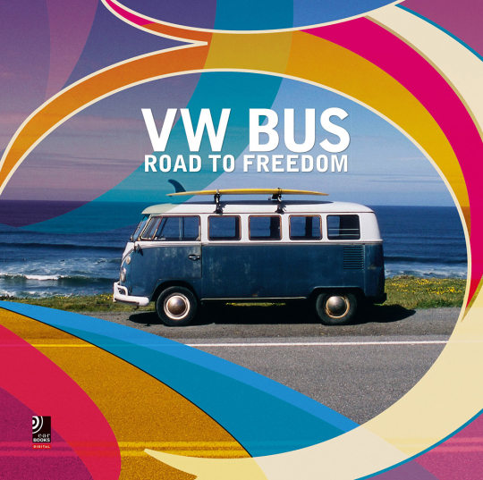 VW Bus. Road to Freedom. Mit Mp3 Download.