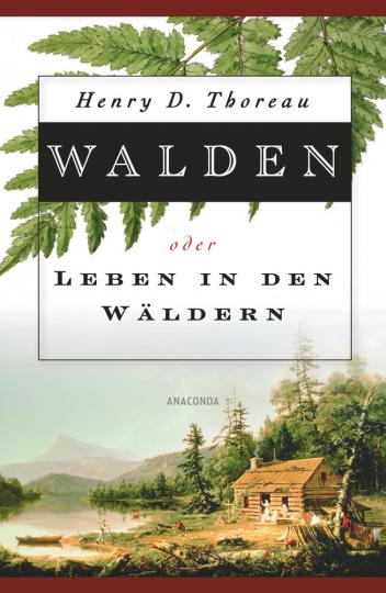Walden oder Leben in den Wäldern.