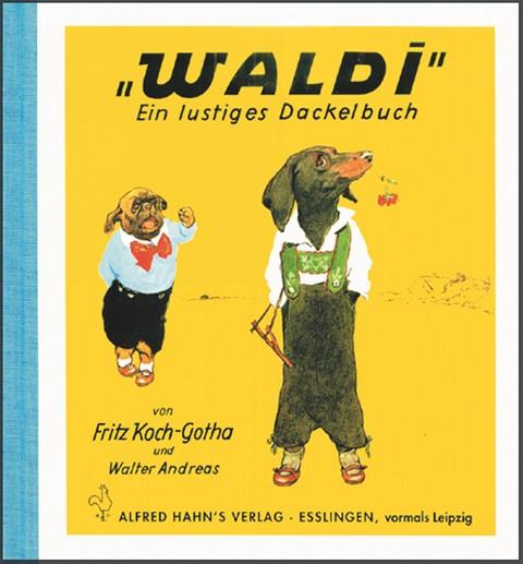 'Waldi' - Ein lustiges Dackelbuch