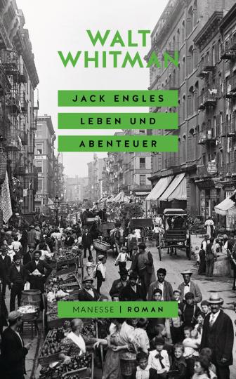 Walt Whitman. Jack Engles Leben und Abenteuer.