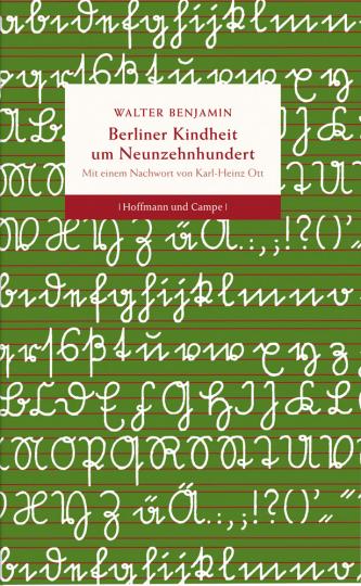 Walter Benjamin. Berliner Kindheit um Neunzehnhundert.