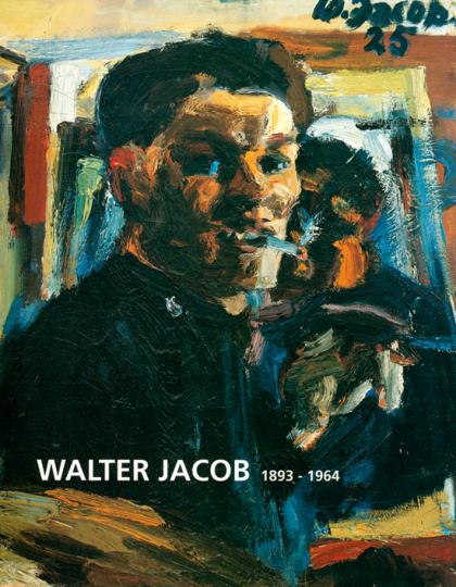 Walter Jacob 1893-1964. Eine Retrospektive.