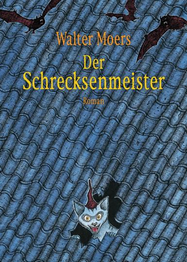 Walter Moers. Der Schrecksenmeister. Roman.