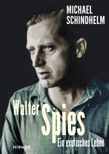 Walter Spies. Ein exotisches Leben.