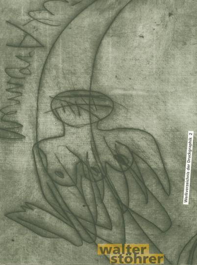 Walter Stöhrer. Werkverzeichnis der Druckgrafik II. Radierungen 1967-2000.