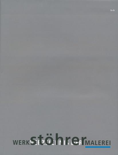 Walter Stöhrer. Werkverzeichnis Malerei 1957-1999.
