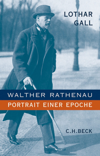 Walther Rathenau. Portrait einer Epoche.